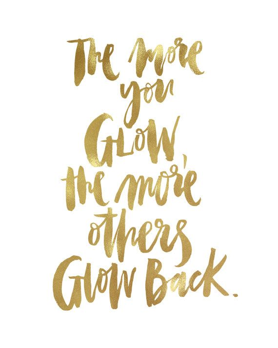 The More You Glow The More Others Glow Back by planeta444 on Etsy