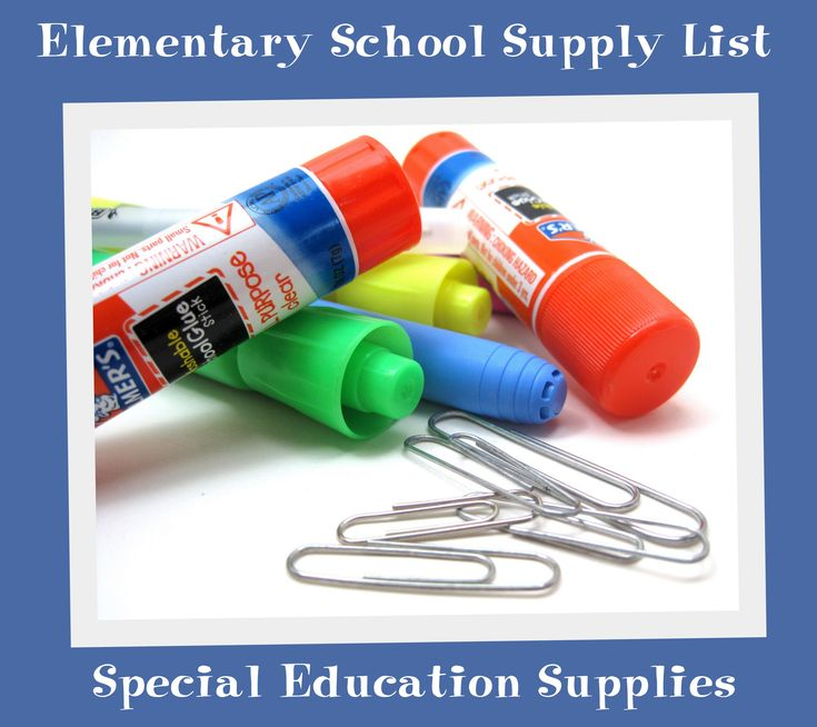 Elementary School Supply List: Special Education Supplies..... Ideas for a wish list