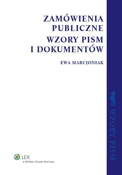 Zamówienia publiczne. Wzory pism i dokumentów - Marcjoniak Ewa za 121,99 zł | Książki empik.com