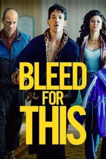 [MEG4-SHARE] Bleed for This Full Movie Online  SERVER 1 ➤➤  [720P] √  SERVER 2 ➤➤ http://buff.ly/2j9dNlU [1080P] √