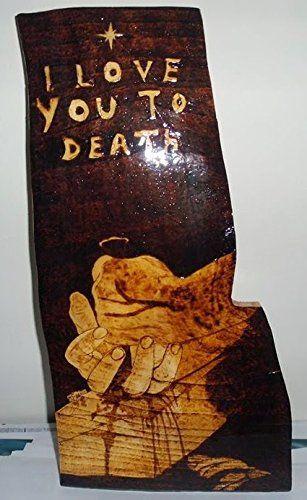 ''I love you to death'' Pirography on wood - Pirografia su legno TB pyrographyart creations http://www.amazon.it/dp/B00TIQGNVM/ref=cm_sw_r_pi_dp_Klm3ub0BDC1KK