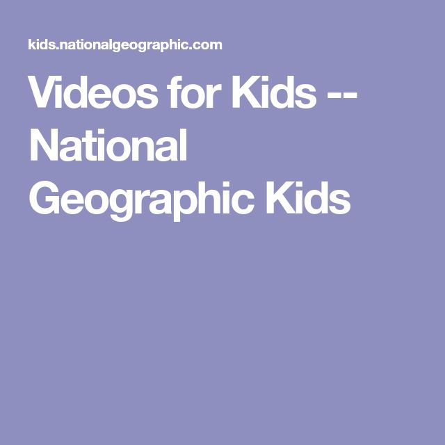 Videos for Kids -- National Geographic Kids