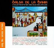 Salsa De La Bahia, Vol. 1: A Collection Of SF Bay Area Salsa And Latin Jazz [CD]