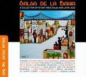 Salsa De La Bahia, Vol. 1: A Collection Of SF Bay Area Salsa And Latin Jazz [CD]