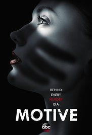 Motive  IMDB 7.4 A feisty Vancouver homicide detective tracks down the most cunning of killers by trying to figure out the motive to the crime.