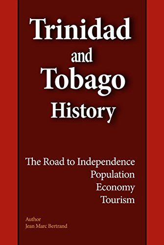 Trinidad and Tobago History: The Road to Independence, Population, Economy, Tourism (English Edition)