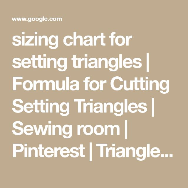 sizing chart for setting triangles | Formula for Cutting Setting Triangles | Sewing room | Pinterest | Triangle formula, Triangles and Tutorials