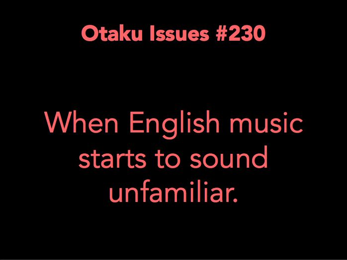 No joke! I don't even know what the hell they play on the radio anymore. I have to balance it or else I'll start thinking English is an unknown language.<<<This is truth.