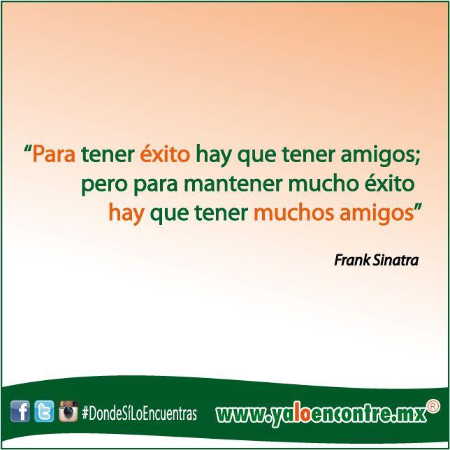 Siempre hay que tener muchos amigos #Frases #Amigos #Éxito