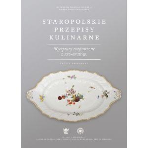 Staropolskie przepisy kulinarne. Receptury rozproszone z XVI-XVIII w. Źródła drukowane.