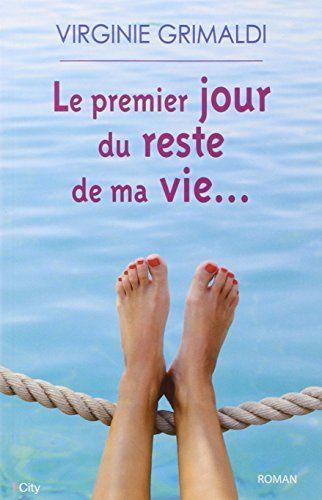 Le premier jour du reste de ma vie... de Virginie Grimaldi http://www.amazon.fr/dp/2824605391/ref=cm_sw_r_pi_dp_ZQe8ub0ZEPF93