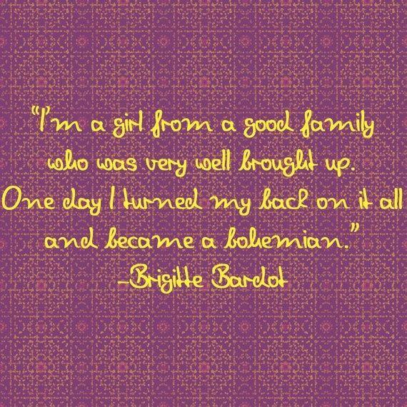 bohemian quote from brigitte bardot