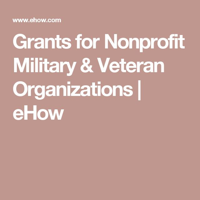 Grants for Nonprofit Military & Veteran Organizations | eHow