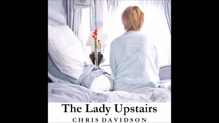 The Lady Upstairs with Chronic Fatigue Syndrome.  Song. Check out the moving lyrics (underneath)