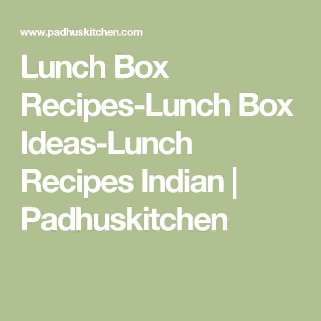 Lunch Box Recipes-Lunch Box Ideas-Lunch Recipes Indian | Padhuskitchen