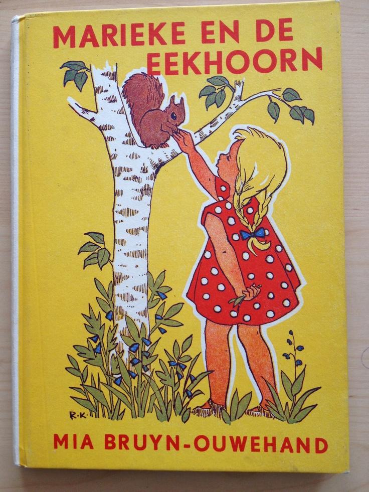 Een boekje uit mijn jeugd jaren 60: Marieke en de eekhoorn van Mia Bruyn-Ouwehand