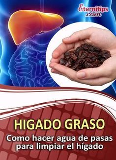 Depura el higado graso con agua de pasas RAPIDAMENTE   Eternitips