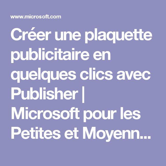 Créer une plaquette publicitaire en quelques clics avec Publisher | Microsoft pour les Petites et Moyennes Entreprises