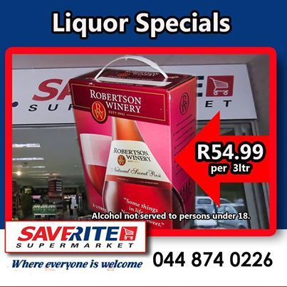 Robertsons Wine now selling at Saverite Supermarket York Street liquor store for only R54.99 per 3ltr Box. Stock up today on this incredible offer. Alcohol not served to persons under 18