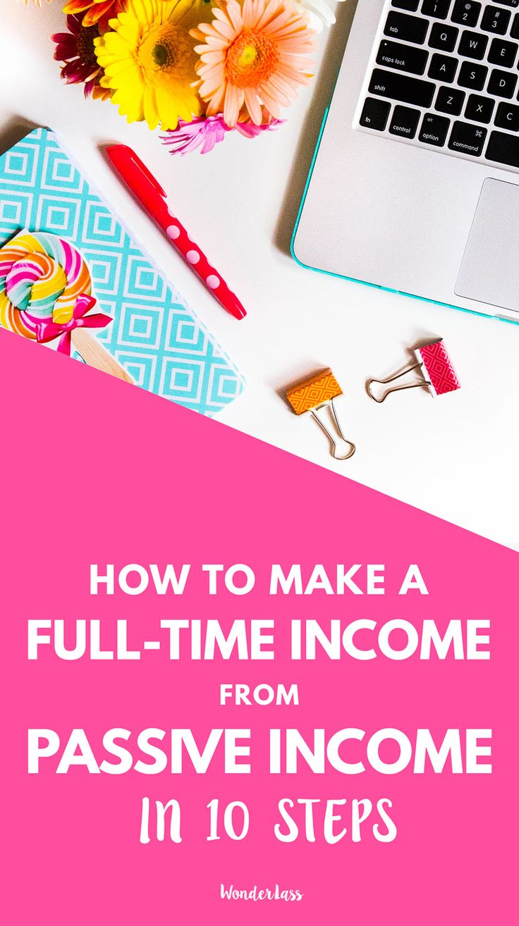 How I Started Making a Full-Time Income from Passive Income in 10 Steps ��