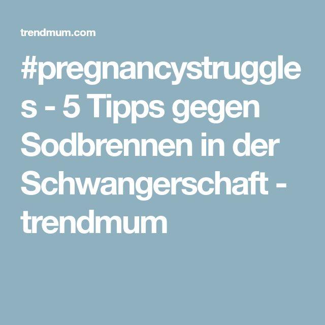 #pregnancystruggles - 5 Tipps gegen Sodbrennen in der Schwangerschaft - trendmum