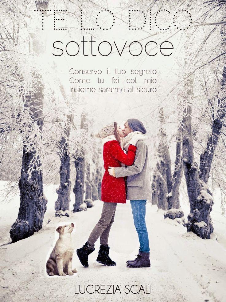 Romance and Fantasy for Cosmopolitan Girls: Te lo dico sottovoce - Lucrezia Scali