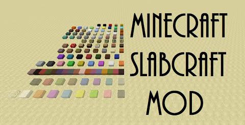 Slabcraft Mod for Minecraft 1.8.9/1.8/1.7.10  - MinecraftIO.Com -   Slabcraft Mod is a useful mod that adds a wide range of new slabs to the world of Minecraft. With these slabs, you can any structures of your preference  #Minecraft18Mods, #Minecraft189Mods, #MinecraftMods1710 -  #MinecraftMods