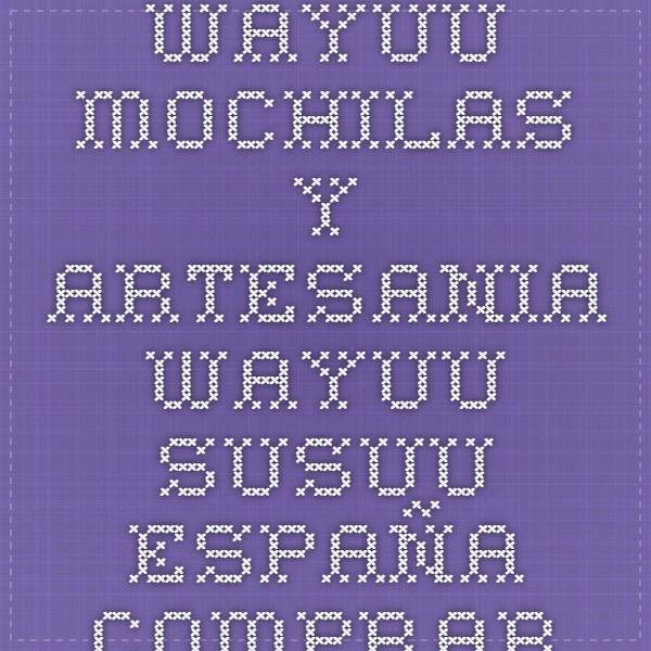 Bolsos Wayuu Mochilas y Artesania Wayuu Susuu España Comprar online