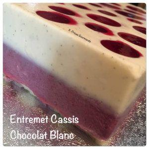 Entrement Cassis-Chocolat Blanc