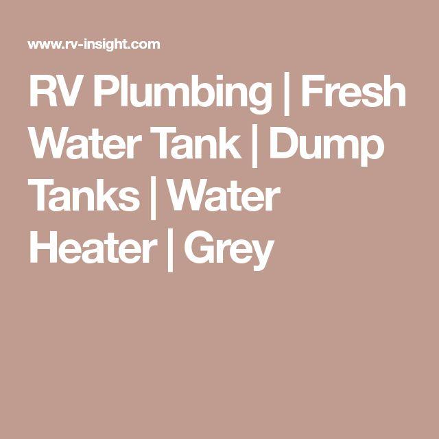 RV Plumbing   Fresh Water Tank   Dump Tanks   Water Heater   Grey