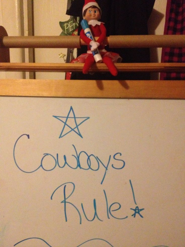 This is what my elf did and dalls cowboys suck I think it put it there cause my mom likes dalls cowboys and I don't like dalls cowboys I like Pittsburg steelers