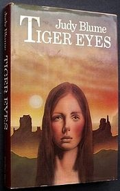 Tiger Eyes is a young adult novel written by Judy Blume in 1981 about a young girl attempting to cope with the murder of her father.