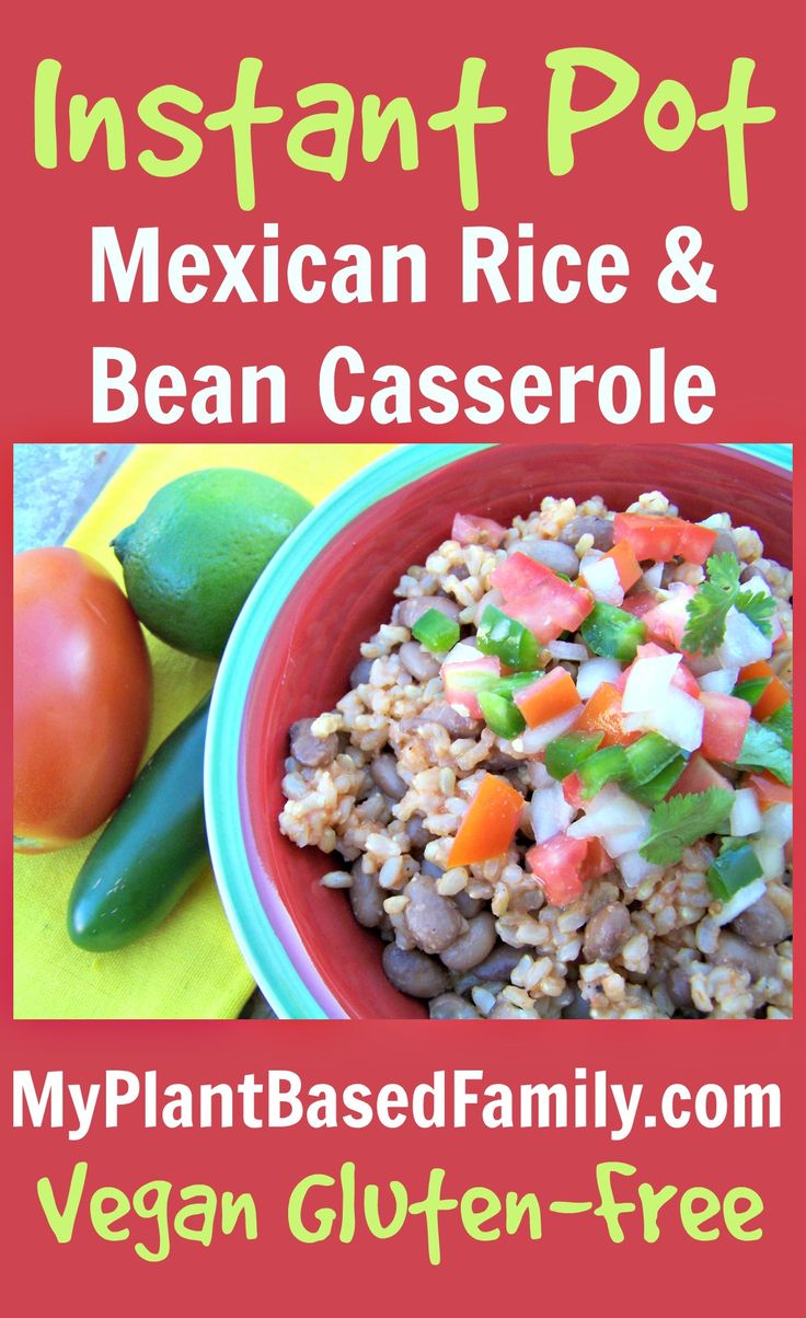 Instant Pot Mexican Rice and Bean Casserole is delicious and easy to make. Vegan, Gluten-Free, Soy-Free, Dairy-Free!  A quick and easy pressure cooker meal.