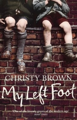 My Left Foot (1954), by Christy Brown. Autobiography