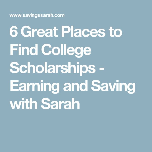 6 Great Places to Find College Scholarships - Earning and Saving with Sarah
