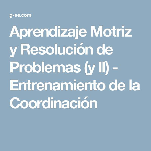 Aprendizaje Motriz y Resolución de Problemas (y II) - Entrenamiento de la Coordinación