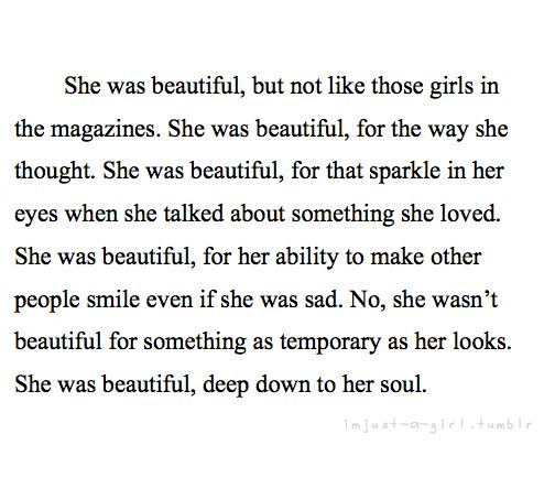 She was beautiful, deep down to her soul.