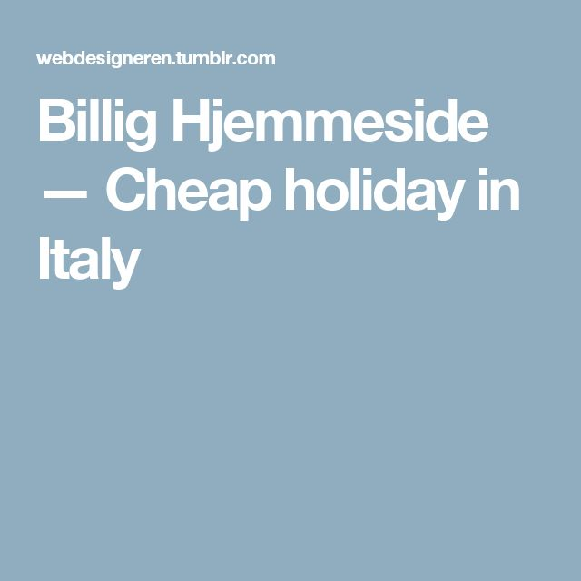 Billig Hjemmeside — Cheap holiday in Italy