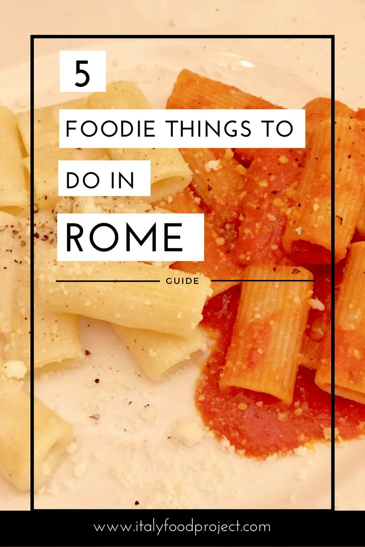 5 Foodie Things to Do in Rome