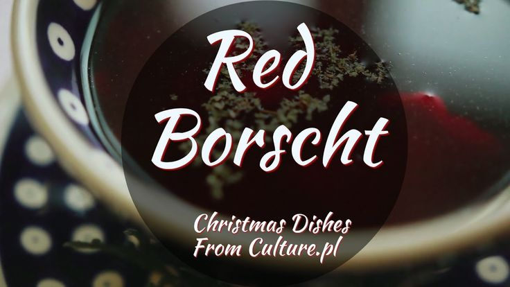 Red Borscht  Christmas Eve dinner often starts with a beetroot soup (red borscht) - probably the most popular soup for that day. The Christmas version varies from the common one. Christmas bortsch requires a sour base ('zakwas') which is to be made a few days in advance.  Find all 12 dishes of Polish Christmas here: http://culture.pl/en/article/the-12-dishes-of-polish-christmas