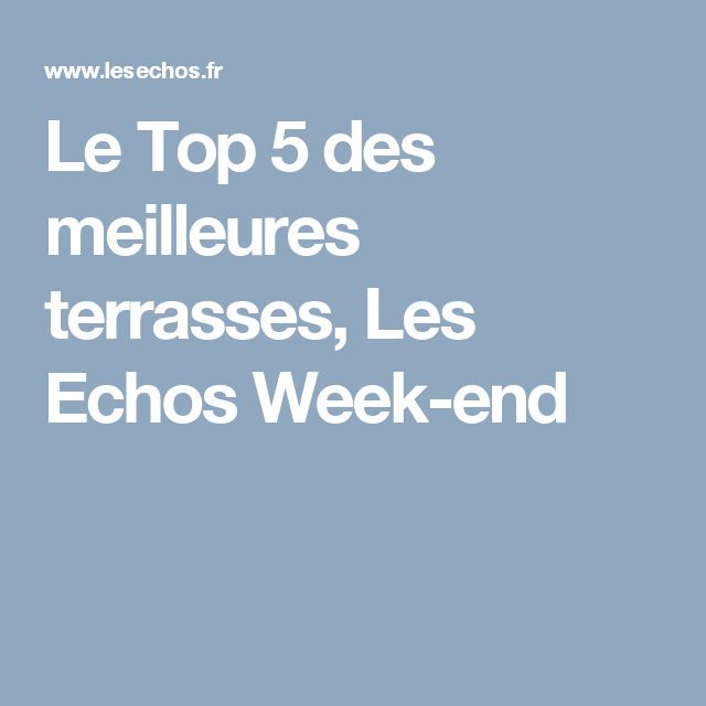 La terrasse du Restaurant du Palais Royal dans le Top 5 des meilleures terrasses sur Les Echos !