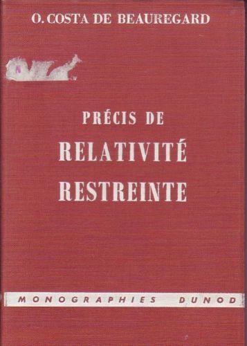 Précis De Relativité Restreinte - O. Costa de Beauregard