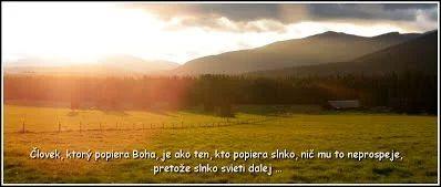 Človek, ktorý popiera Boha je ako ten, kto popiera slnko, nič mu to neprospeje, pretože slnko svieti ďalej.