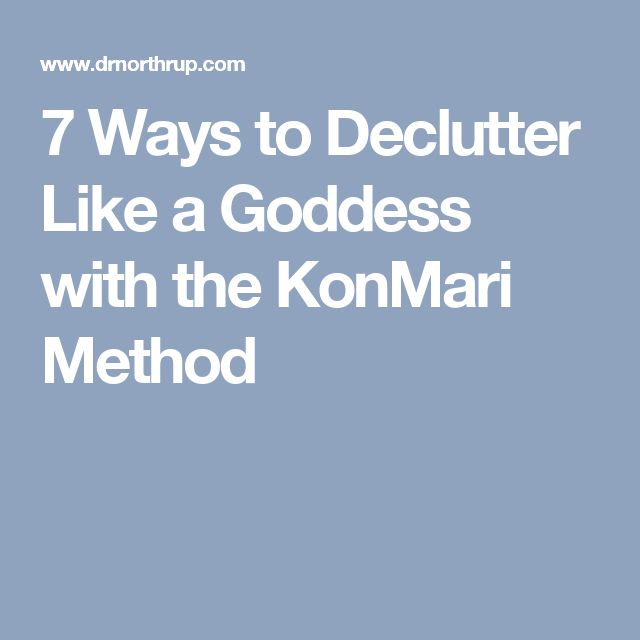 7 Ways to Declutter Like a Goddess with the KonMari Method