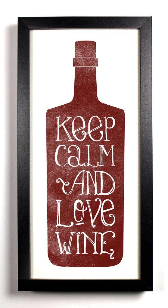 Keep Calm and Love WINE.