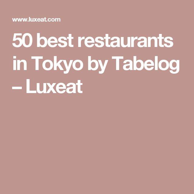 50 best restaurants in Tokyo by Tabelog – Luxeat