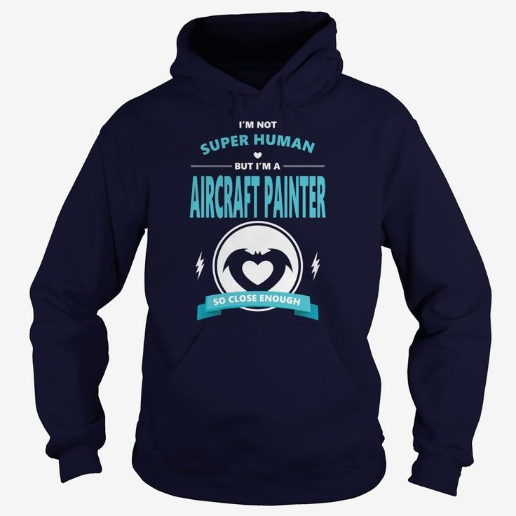 AIRCRAFT #PAINTER JOBS TSHIRT GUYS LADIES YOUTH TEE HOODIE SWEAT SHIRT VNECK UNISEX, Order HERE ==> https://www.sunfrog.com/Jobs/130415232-855727811.html?58114, Please tag & share with your friends who would love it, #christmasgifts #superbowl #xmasgifts