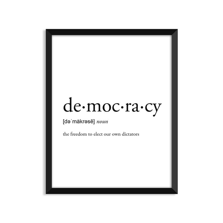 Democracy definition, romantic, dictionary art print, office decor, minimalist poster, funny definition print, definition poster, quotes by footnotestudios on Etsy https://www.etsy.com/listing/485462613/democracy-definition-romantic-dictionary