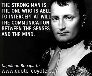 ~ Napoleon Bonaparte