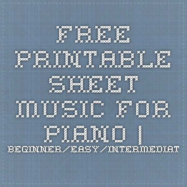 Free Printable Sheet Music for Piano | Beginner/Easy/Intermediate